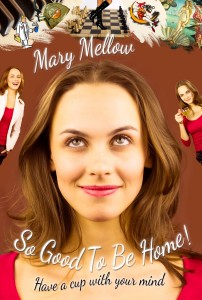 so-good-to-be-home-poster-mary-mellow